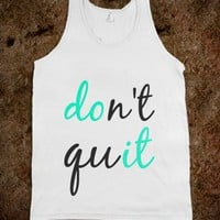 Don't Quit (Do It)-Unisex White Tank