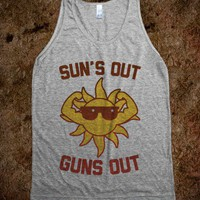 Sun's Out Guns Out - Fun in the Sun! - Skreened T-shirts