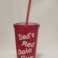 Dad's Red Solo Cup Tumbler 16 oz