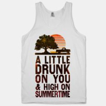 Drunk on You, High on Summertime