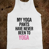My yoga pants have never been to yoga - Awesome fun #$!!*& - Skreened T-shirts, Organic Shirts, Hoodies, Kids Tees, Baby One-Pieces and Tote Bags
