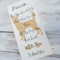 "Dog Heaven Sign ""Heaven, The place you will go ...  will be there to greet you."" -proceeds to animal outreach program"
