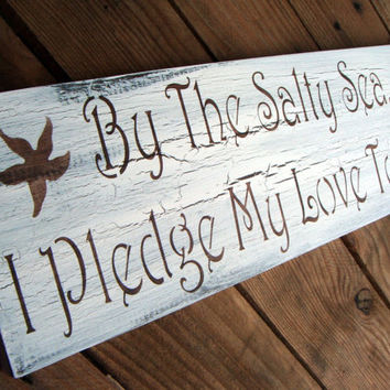 "Beach Wedding sign, Destination wedding, -""By the Salty Sea I Pledge My Love to Thee""  Starfish fish or Seashells"