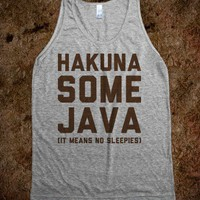Hakuna Some Java (tank) - Text First - Skreened T-shirts, Organic Shirts, Hoodies, Kids Tees, Baby One-Pieces and Tote Bags