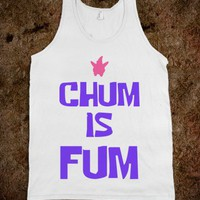 Chum is Fum