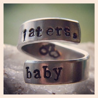 Laters baby, twist aluminum ring