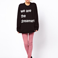 ASOS Sweatshirt with We Are the Dreamers Print