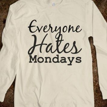 Everyone hates mondays