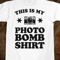 My Photo Bomb Shirt - That Funny Stuff - Skreened T-shirts, Organic Shirts, Hoodies, Kids Tees, Baby One-Pieces and Tote Bags