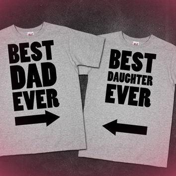 Best dad ever best daughter ever fathers from skreened for Best gifts for fathers day
