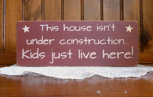 Prim House isnt under construction - kids live here funny sign | CCWD - Housewares on ArtFire