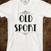 old sport - reallynicesuit - Skreened T-shirts, Organic Shirts, Hoodies, Kids Tees, Baby One-Pieces and Tote Bags