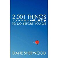 Amazon.com: 2,001 Things to Do Before You Die (9780759298774): Dane Sherwood: Books