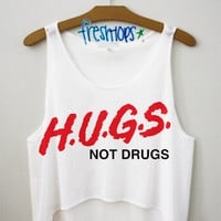 Hugs Not Drugs Crop Top | fresh-tops.com