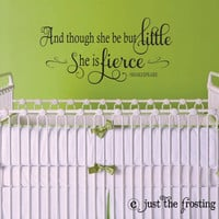 And though she might be little-Shakespeare Quote Decal, Nursery Wall Decal, Girls Vinyl Decal, Teen Vinyl Lettering