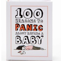 100 Reasons to Panic About Having a Baby - Whimsical & Unique Gift Ideas for the Coolest Gift Givers