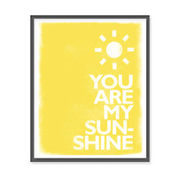You Are My Sunshine - 8x10 Print - Yellow