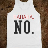 Ha Ha no tank top t shirt - Its a hit - Skreened T-shirts, Organic Shirts, Hoodies, Kids Tees, Baby One-Pieces and Tote Bags