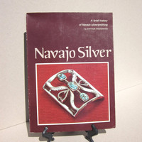 Navajo silver, a brief history of Navajo silversmithing 1975 by Arthur Woodward