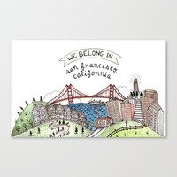 We Belong in San Francisco Stretched Canvas by Brooke Weeber
