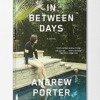 In Between Days By Andrew Porter- Assorted One