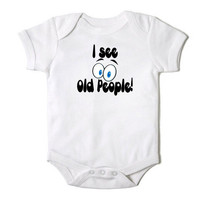 I See Old People Funny Onesuit Bodysuit  for the Baby