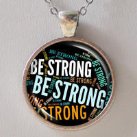 Be Strong Necklace- Be Strong Word Cloud Necklace- Quote Series