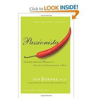 Passionista: The Empowered Woman's Guide to Pleasuring a Man by Ian Kerner
