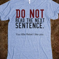 Do not read this tee t shirt