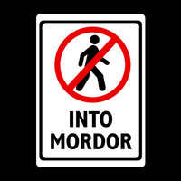 Do Not Walk Into Mordor T-Shirt | SnorgTees
