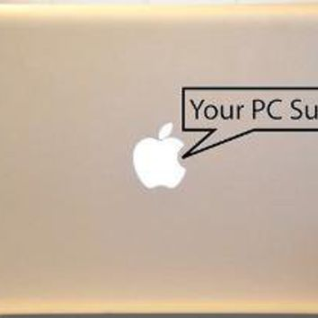 Your PC Sucks Macbook Decal Vinyl Sticker for Mac by KrazyKutz
