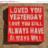 Spring Sale Loved You Yesterday Love You by everlastingdoodle