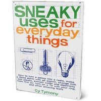 ThinkGeek :: Sneaky Uses for Everyday Things