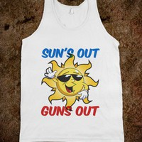 Sun's Out Guns Out.-Unisex White Tank