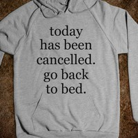 TODAY HAS BEEN CANCELLED. GO BACK TO BED. - underlinedesign