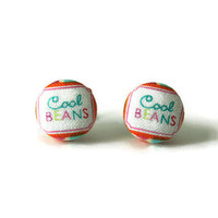 Cool Beans Words Fabric Covered Button Earrings