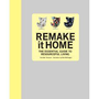 Amazon.com: Remake It Home: The Essential Guide to Resourceful Living (9780789320568): Henrietta Thompson, Neal Whittington: Books