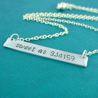 Sweet As Pi Necklace - Hand Stamped Nerdy Math Necklace