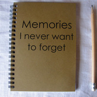 Memories I never want to forget - 5 x 7 journal