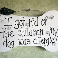 Wood Sign, Dog has allergies, children gone