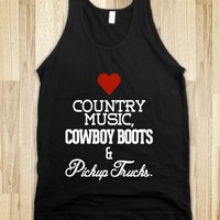 LOVE COUNTRY MUSIC, COWBOY BOOTS, PICKUP TRUCKS