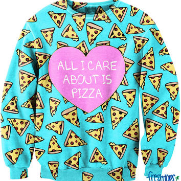 All I Care about it Pizza CrewNeck | fresh-tops.com