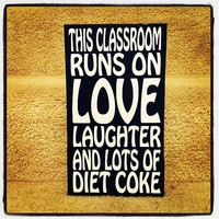 This Classroom Runs on Diet Coke 6x12 Wood Sign