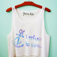 I Refuse To Sink Crop Tank Top