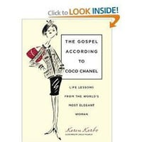 Amazon.com: The Gospel According to Coco Chanel: Life Lessons from the World's Most Elegant Woman (9781599215235): Karen Karbo, Chesley McLaren: Books