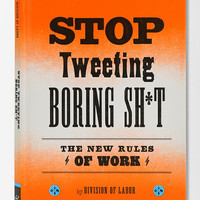 Stop Tweeting Boring Sh*t By Division Of Labor