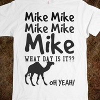 Mike Mike Mike what day is it Hump day tee t shirt-White T-Shirt