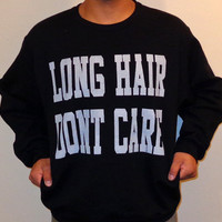 Long Hair Dont Care School Sweatshirt