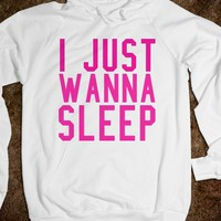 I JUST WANNA SLEEP PINK HOODIE
