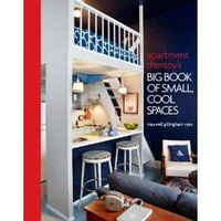 Amazon.com: Apartment Therapy&#x27;s Big Book of Small, Cool Spaces (9780307464606): Maxwell Gillingham-Ryan: Books